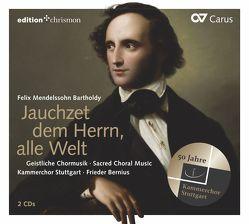 Jauchzet dem Herrn, alle Welt von Bernius,  Frieder, Mendelssohn Bartholdy,  Felix