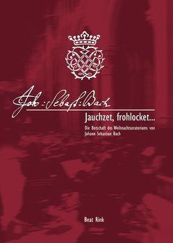 Jauchzet, frohlocket… von Burgarth,  Hauke, Rink,  Beat, Westhoff,  Judith