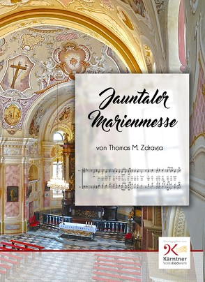 Jauntaler Marienmesse von Zdravja,  Thomas Michael