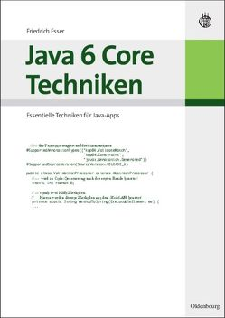 Java 6 Core Techniken von Esser,  Friedrich