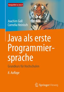 Java als erste Programmiersprache von Goll,  Joachim, Heinisch,  Cornelia