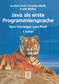 Java als erste Programmiersprache von Goll,  Joachim, Mueller,  Frank, Weiß,  Cornelia