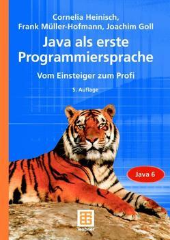 Java als erste Programmiersprache von Goll,  Joachim, Heinisch,  Cornelia, Müller-Hofmann,  Frank