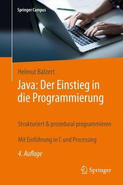 Java: Der Einstieg in die Programmierung von Balzert,  Helmut