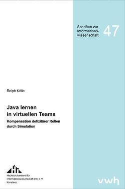 Java lernen in virtuellen Teams von Kölle,  Ralph