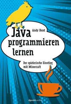 Java programmieren lernen von Gronau,  Volkmar, Hunt,  Andy