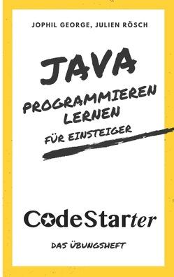 Java programmieren lernen für Einsteiger von George,  Jophil, Rösch,  Julien