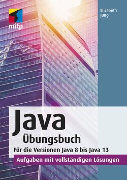 Java Übungsbuch von Jung,  Elisabeth