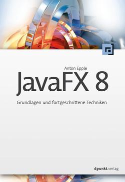 JavaFX 8 von Epple,  Anton
