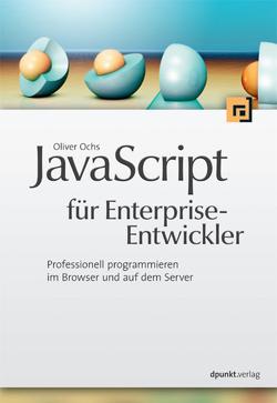 JavaScript für Enterprise-Entwickler von Ochs,  Oliver