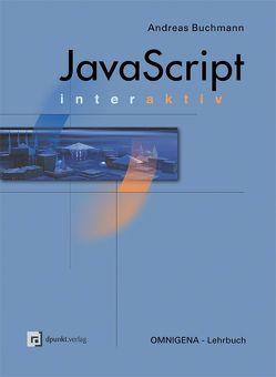 JavaScript – interaktiv von Buchmann,  Andreas