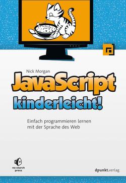 JavaScript kinderleicht! von Morgan,  Nick