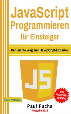 JavaScript Programmieren für Einsteiger von Fuchs,  Paul