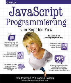 JavaScript-Programmierung von Kopf bis Fuß von Freeman,  Eric, Robson,  Elisabeth