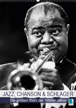 Jazz, Chanson und Schlager – die großen Stars der 1950er-Jahre (Wandkalender 2019 DIN A2 hoch) von CALVENDO