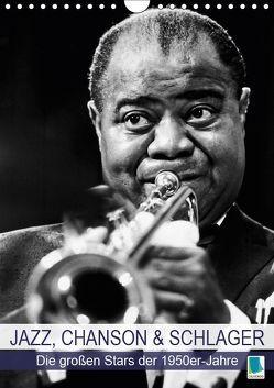Jazz, Chanson und Schlager – die großen Stars der 1950er-Jahre (Wandkalender 2019 DIN A4 hoch) von CALVENDO