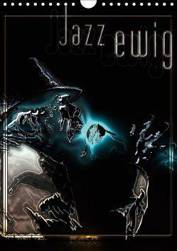 Jazz Ewig (Wandkalender 2019 DIN A4 hoch) von Bluesax