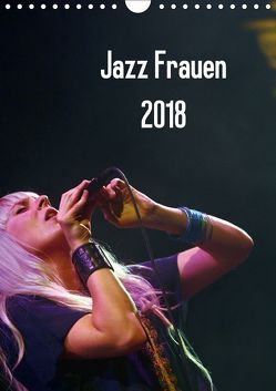 Jazz Frauen 2018 (Wandkalender 2018 DIN A4 hoch) von Klein,  Gerhard