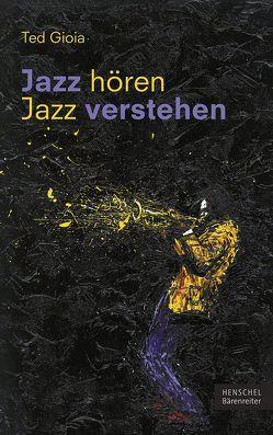 Jazz hören – Jazz verstehen von Gioia,  Ted