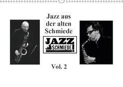 JAZZ IN DER ALTEN SCHMIEDE Vol. 2 (Wandkalender 2019 DIN A3 quer) von Gräf,  Ulrich