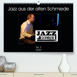 Jazz in der alten Schmiede Vol.3 (Premium, hochwertiger DIN A2 Wandkalender 2020, Kunstdruck in Hochglanz) von Gräf,  Ulrich