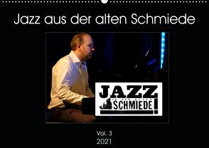 Jazz in der alten Schmiede Vol.3 (Wandkalender 2021 DIN A2 quer) von Gräf,  Ulrich