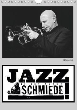 JAZZ IN DER ALTEN SCHMIEDE (Wandkalender 2019 DIN A4 hoch) von Gräf,  Ulrich