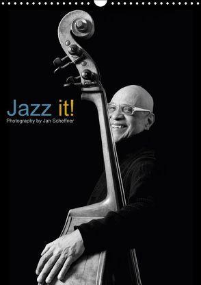 Jazz it! (Wandkalender 2018 DIN A3 hoch) von Scheffner,  Jan