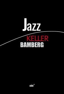 Jazz Keller Bamberg – Buch + Audio-CD von Essenberg,  Oliver van, Kohn,  Werner