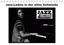 Jazz Ladies in der alten Schmiede (Tischkalender 2019 DIN A5 quer) von Gräf,  Ulrich