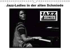 Jazz Ladies in der alten Schmiede (Wandkalender 2019 DIN A4 quer) von Gräf,  Ulrich