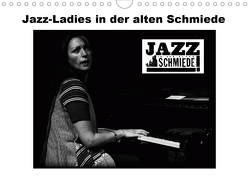 Jazz Ladies in der alten Schmiede (Wandkalender 2021 DIN A4 quer) von Gräf,  Ulrich