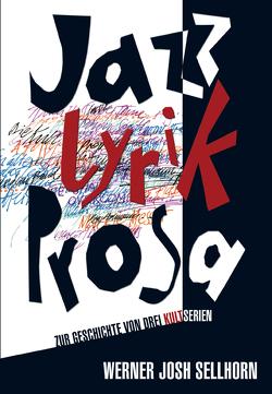 Jazz – Lyrik – Prosa von Sellhorn,  Werner Josh