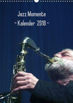 Jazz Momente – Kalender 2018 – (Wandkalender 2018 DIN A3 hoch) von Klein,  Gerhard