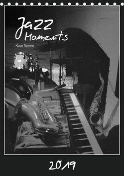 Jazz Moments (Tischkalender 2019 DIN A5 hoch) von Rohwer,  Klaus