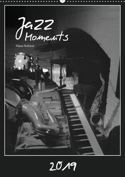 Jazz Moments (Wandkalender 2019 DIN A2 hoch) von Rohwer,  Klaus