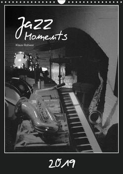 Jazz Moments (Wandkalender 2019 DIN A3 hoch) von Rohwer,  Klaus
