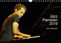 Jazz Pianisten 2019 (Wandkalender 2019 DIN A4 quer) von Essen, Thielmann,  Sven