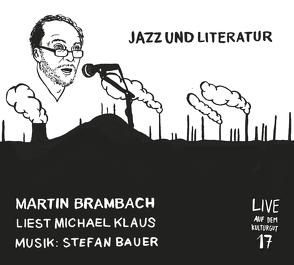 Jazz und Literatur von Bauer,  Stefan, Brambach,  Martin, Klaus,  Michael