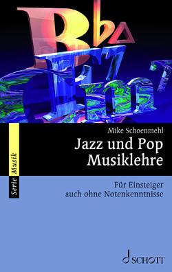 Jazz und Pop Musiklehre von Schoenmehl,  Mike