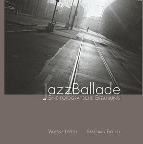 JazzBallade von Flecker,  Sebastian, Löffler,  Vinzenz