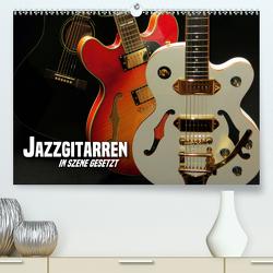 JAZZGITARREN in Szene gesetzt (Premium, hochwertiger DIN A2 Wandkalender 2021, Kunstdruck in Hochglanz) von Bleicher,  Renate
