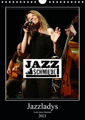 Jazzladys in der alten Schmiede (Wandkalender 2021 DIN A4 hoch) von Gräf,  Ulrich