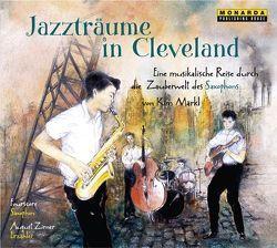 Jazzträume in Cleveland von Märkl,  Kim, Zirner,  August