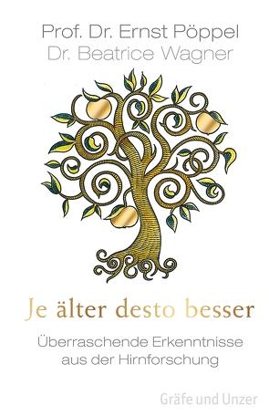 Je älter desto besser von Pöppel,  Ernst, Wagner,  Beatrice