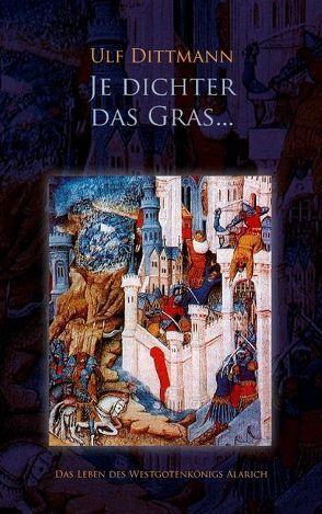 Je dichter das Gras … von Dittmann,  Ulf