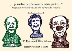 """"""" … je zivilisierter, desto mehr Schauspieler …"""" von Kant,  Immanuel, Petersen,  Hans-Christian, Platon, Schlote,  Gina, Schopenhauer,  Arthur, von Goethe,  Johann Wolfgang"""