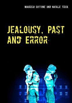 Jealousy, Past and Error von Cottone,  Mauricio, Trick,  Natalie