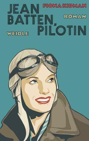 Jean Batten, Pilotin von Kidman,  Fiona, Menschik,  Kat, Weidle,  Barbara