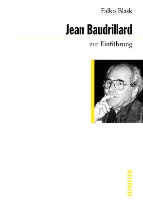 Jean Baudrillard zur Einführung von Blask,  Falko